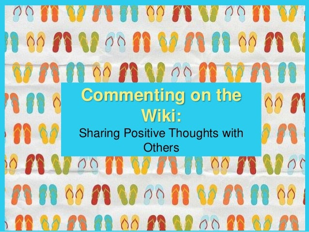 Commenting on theWiki:Sharing Positive Thoughts withOthers