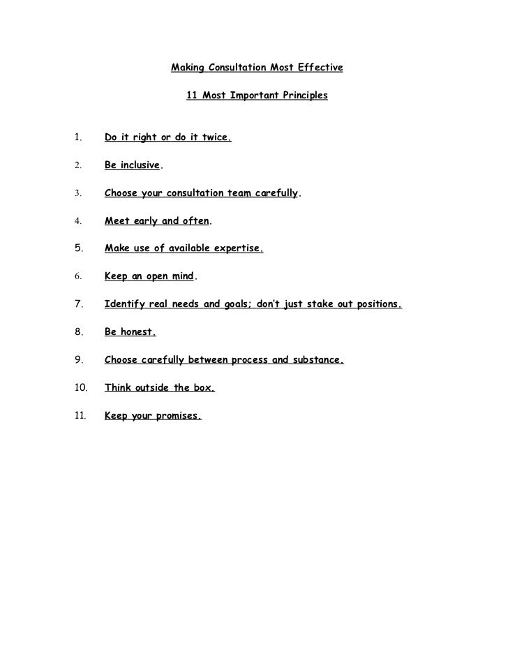 Making Consultation Most Effective                        11 Most Important Principles1.    Do it right or do it twice.2. ...