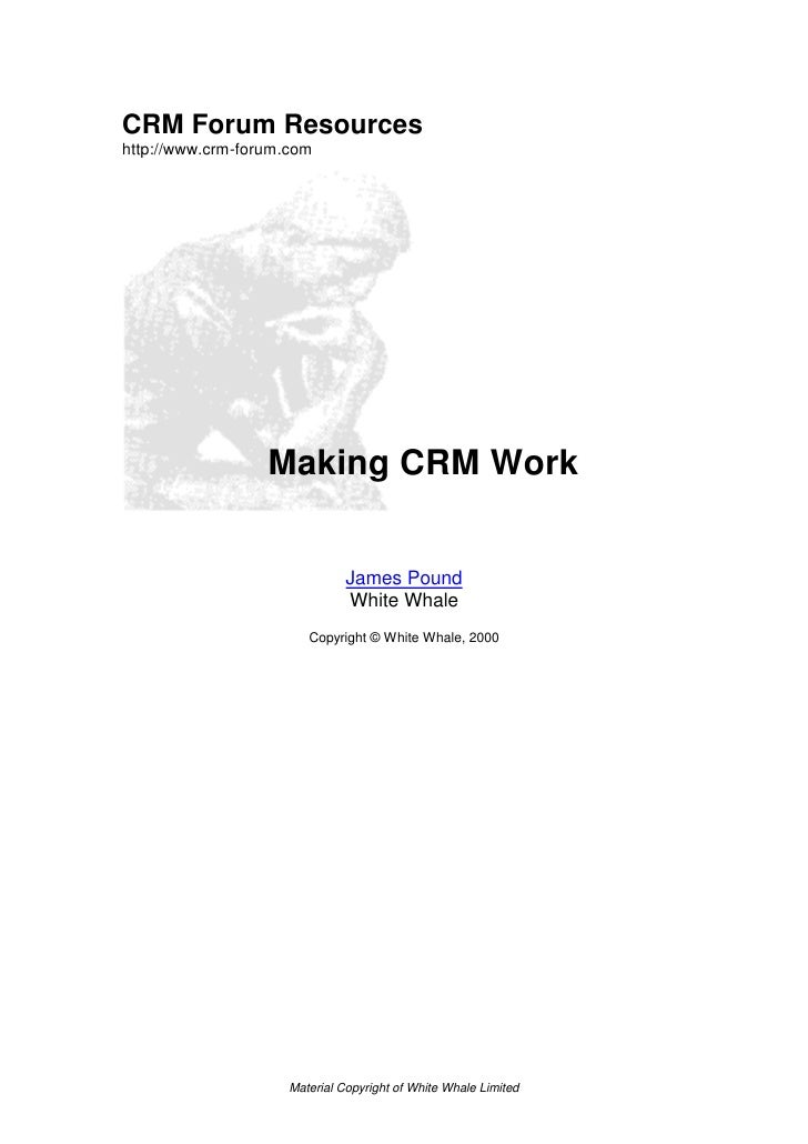 CRM Forum Resources http://www.crm-forum.com                       Making CRM Work                                  James ...