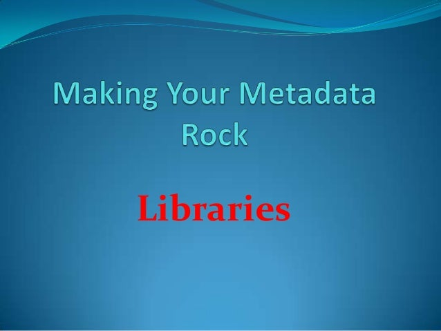BEA 2013 - Making Your Metadata Rock