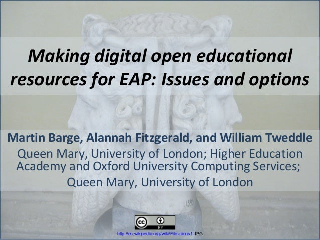 Making digital open educationalresources for EAP: Issues and optionsMartin Barge, Alannah Fitzgerald, and William Tweddle ...