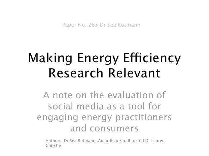 Paper No. 263 Dr Sea RotmannMaking Energy Efficiency  Research Relevant  A note on the evaluation of   social media as a t...