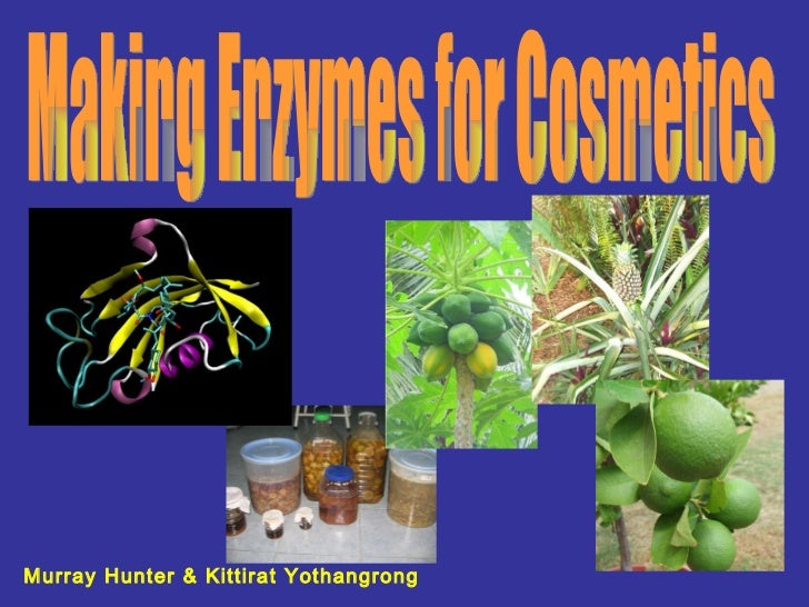 Making enzymes for cosmetics at home