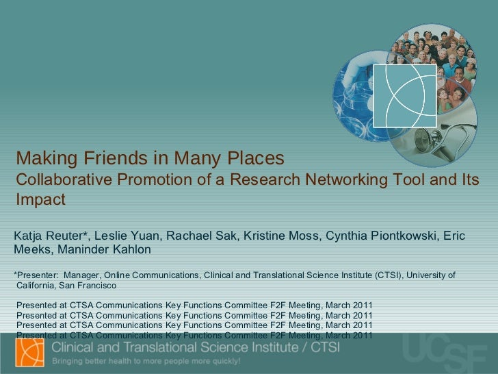 Making Friends in Many Places: Collaborative promotion of the expertise discovery and research networing tool UCSF Profiles and the impact.