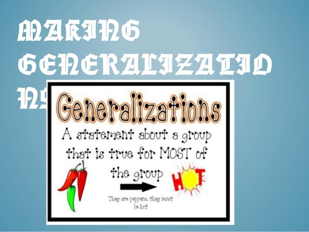 MAKING GENERALIZATIO NS