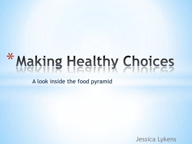 *     A look inside the food pyramid                                          Jessica Lykens