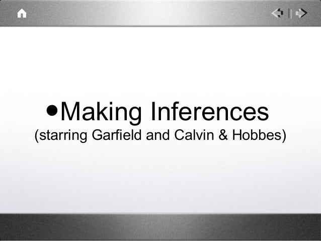 •Making Inferences(starring Garfield and Calvin & Hobbes)