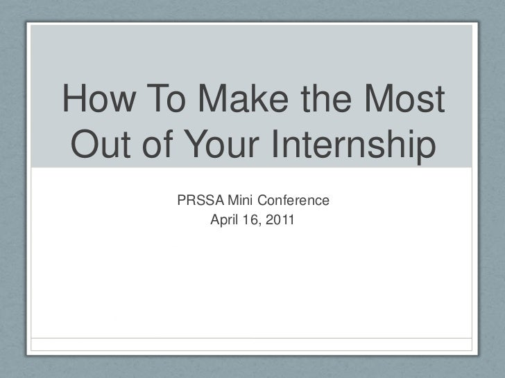 How to Make the Most out of your Internship
