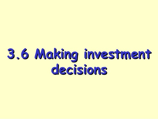 3.6 Making investment decisions