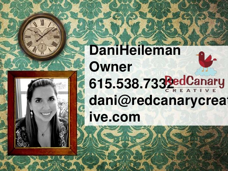 DaniHeilemanOwner615.538.7332dani@redcanarycreative.com<br />