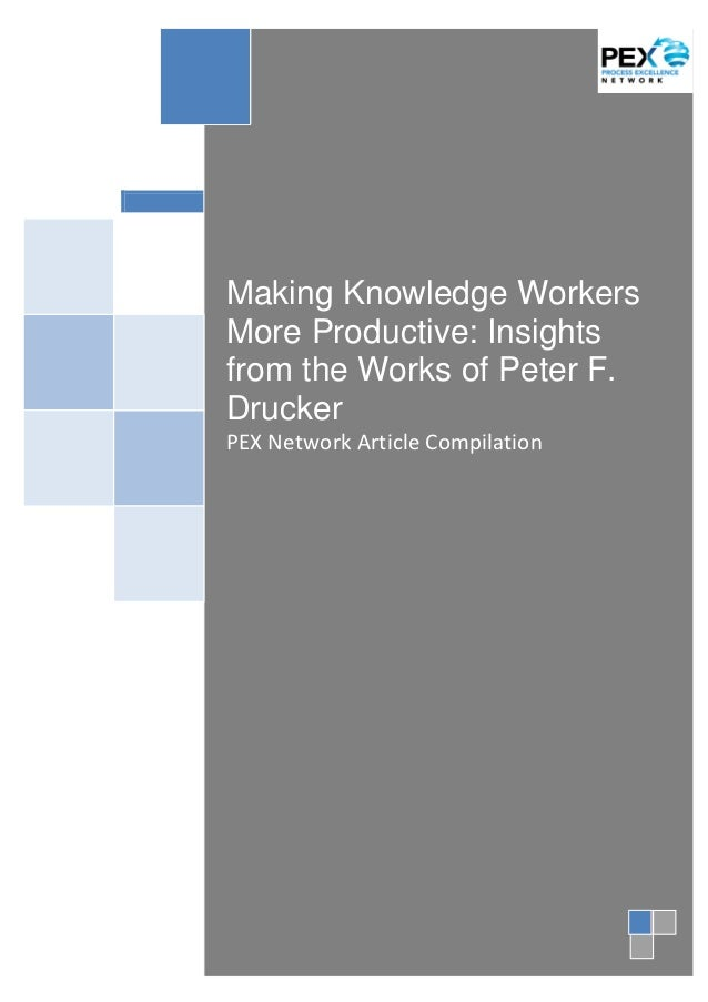 Making Knowledge Workers More Productive   Insights From The Works Of Peter F. Drucker