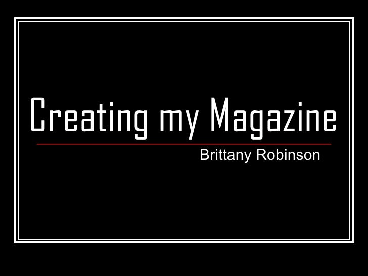 Creating my Magazine Brittany Robinson