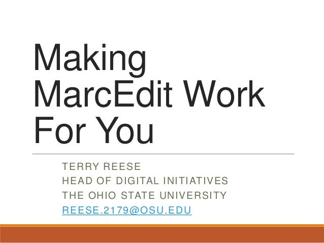 Make MarcEdit Work For You: OLC Technical Services Retreat