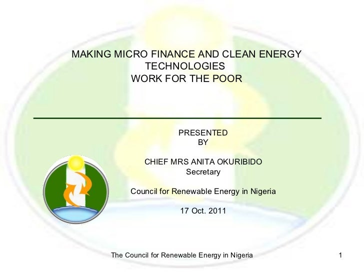 MAKING MICRO FINANCE AND CLEAN ENERGY            TECHNOLOGIES          WORK FOR THE POOR                          PRESENTE...