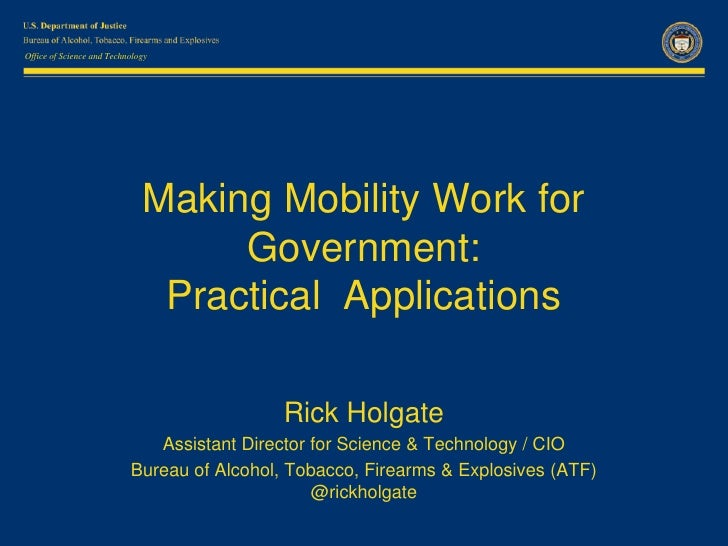 Making mobility work for government -- practical  applications 19 Jul 2012