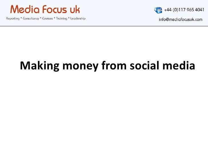 Making money from social media<br />
