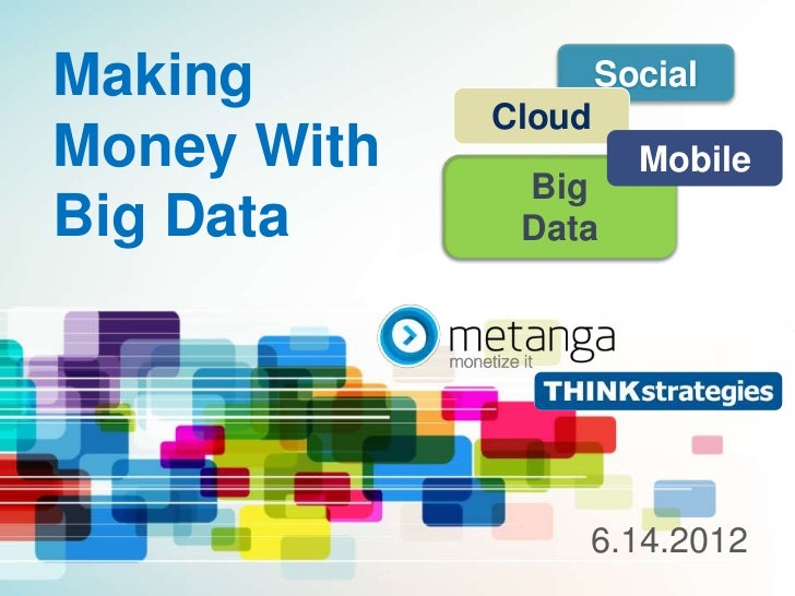 Making Money With Big Data