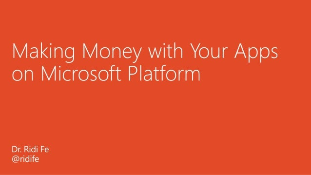 Making money with your apps on microsoft platform