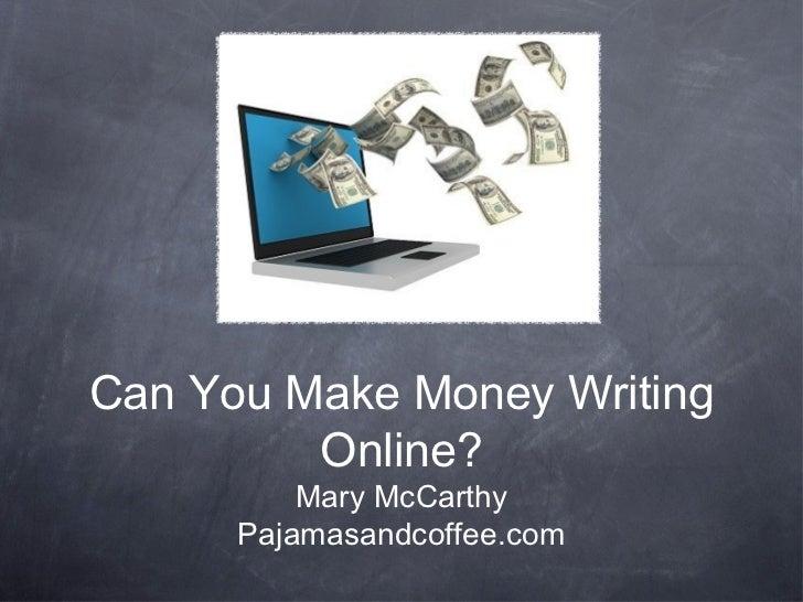 Can You Make Money Writing Online? Mary McCarthy Pajamasandcoffee.com