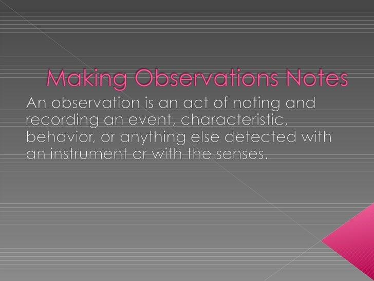 Making Observation Notes