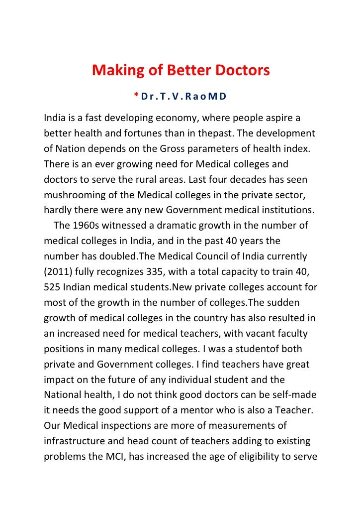 Making of Better Doctors                    *Dr.T.V.RaoMDIndia is a fast developing economy, where people aspire abetter h...