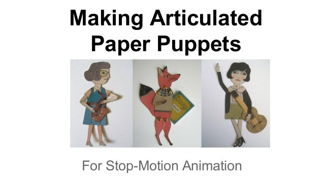 Making Articulated Paper Puppets For Stop-Motion Animation