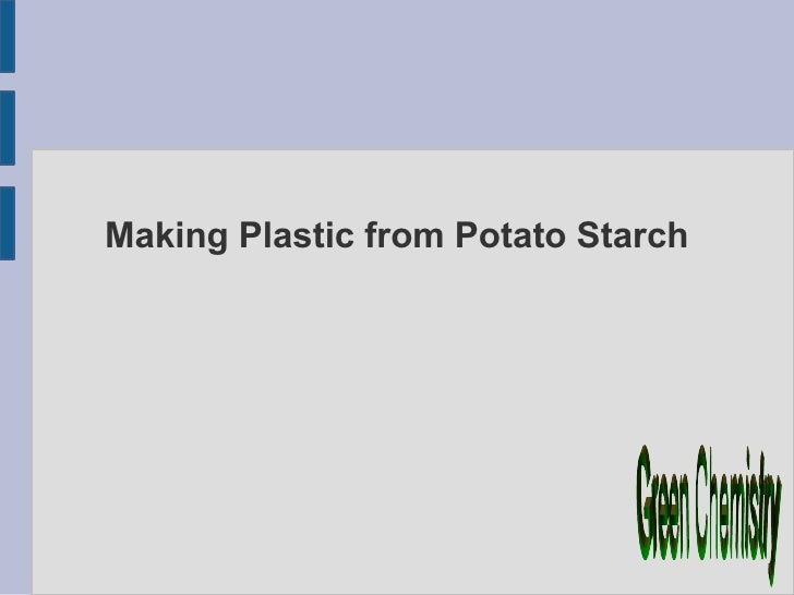 Making Plastic from Potato Starch