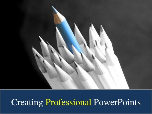 Creating Professional PowerPoints