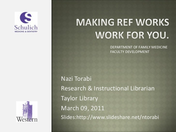 Nazi Torabi Research & Instructional Librarian  Taylor Library  March 09, 2011 Slides:http://www.slideshare.net/ntorabi  D...