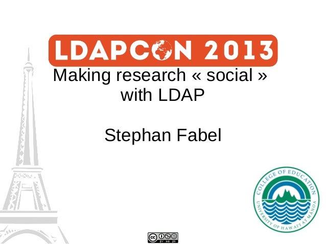 "Making Research ""Social"" using LDAP"