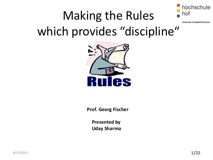 """Making the Rules            which provides """"discipline""""                     Prof. Georg Fischer                       Pres..."""