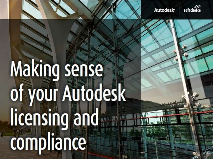 Making Sense of Autodesk licensing - From Softchoice