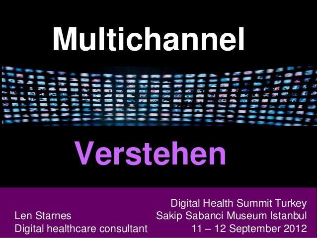 Multichannel  Verstehen Digital Health Summit Turkey Len Starnes Head of Digital Len Starnes Marketing & Sales Sakip Saban...
