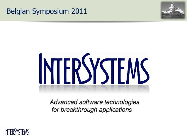Belgian Symposium 2011  Advanced software technologies for breakthrough applications