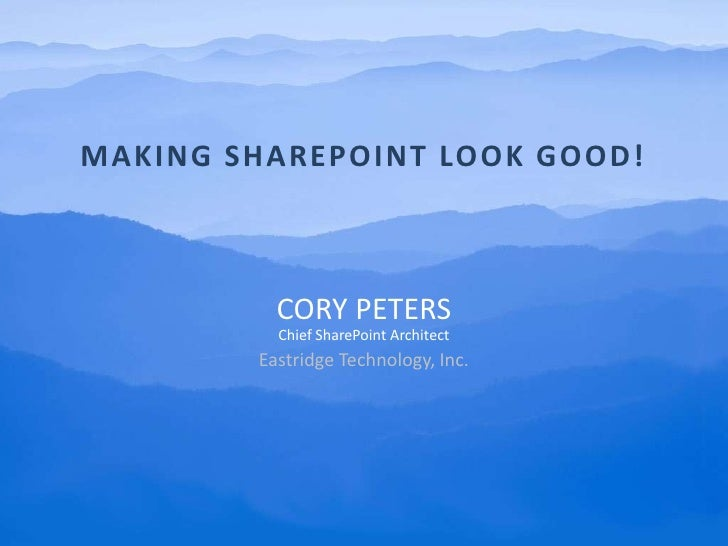 Making SharePoint Look Good!