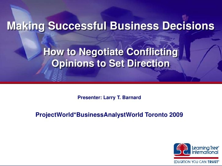 Making Successful Business Decisions        How to Negotiate Conflicting        Opinions to Set Direction                 ...