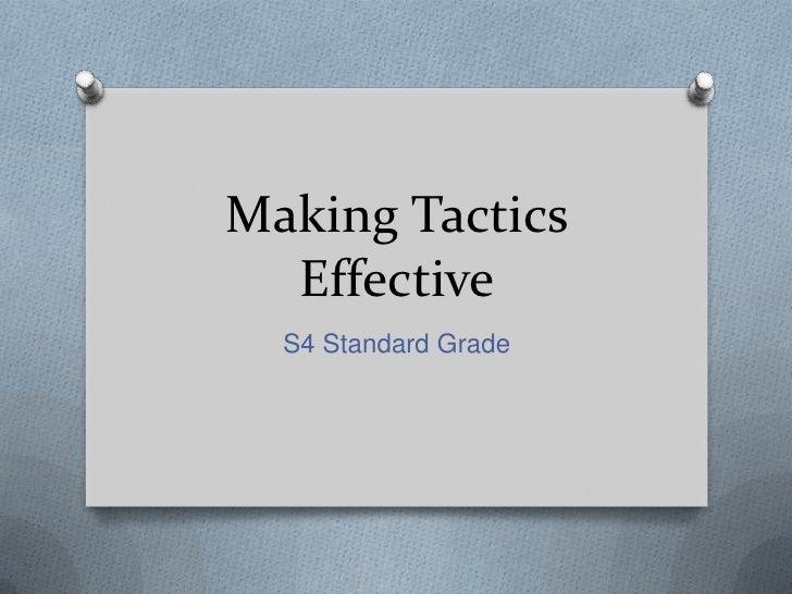 Making Tactics Effective<br />S4 Standard Grade<br />