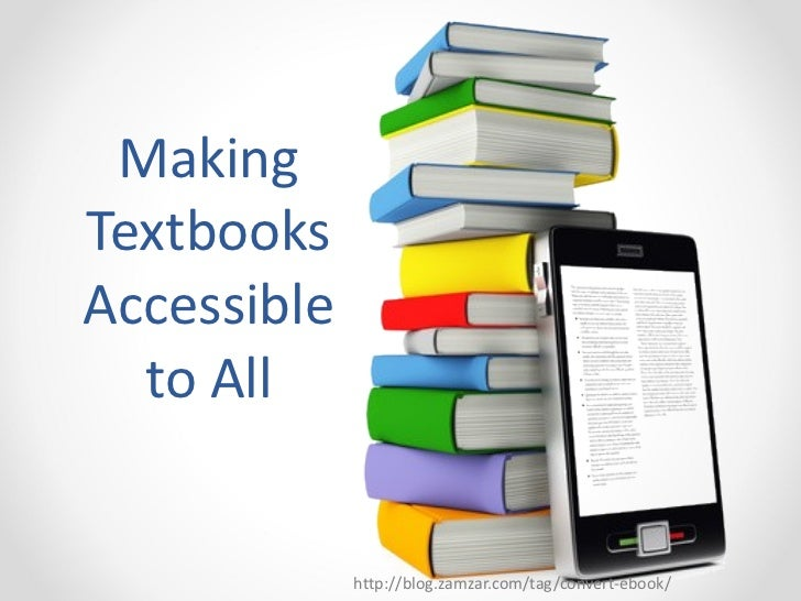 Making Textbooks Accessible to All http://blog.zamzar.com/tag/convert-ebook/