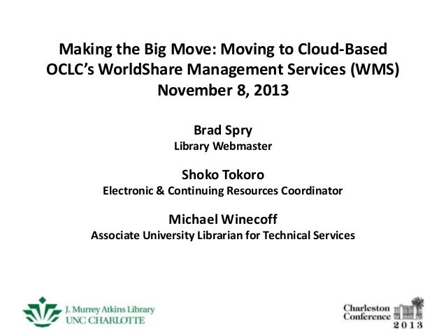 Making the Big Move: Moving to Cloud-Based OCLC's WorldShare Management Services (WMS)