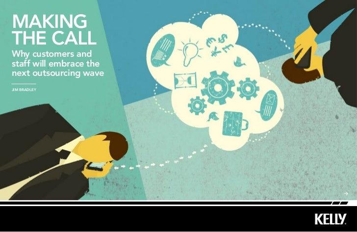 makingthe callWhy customers andstaff will embrace thenext outsourcing waveJim Bradley