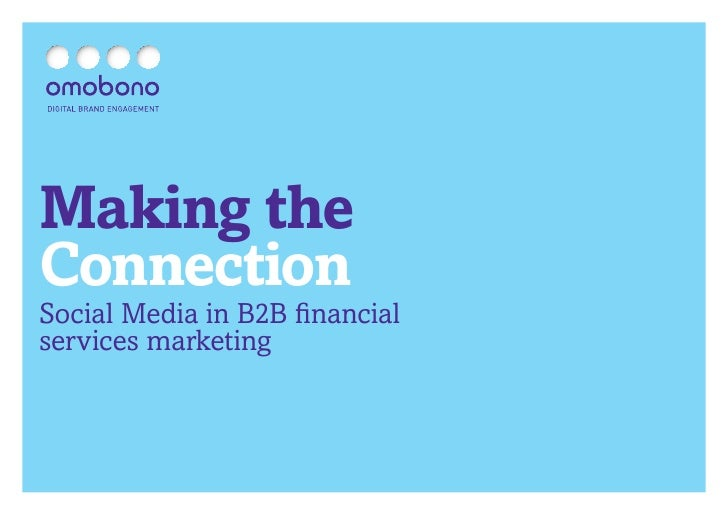Making theConnectionSocial Media in B2B financialservices marketing