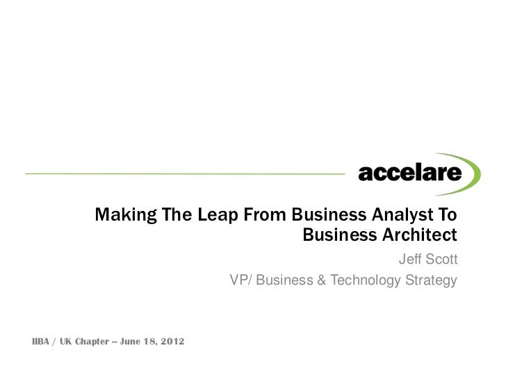 Making The Leap From Business Analyst To                                   Business Architect                             ...
