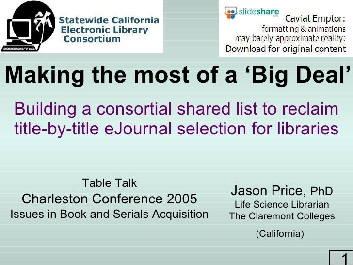 Making the most of a 'Big Deal' Building a consortial shared list to reclaim title-by-title eJournal selection for librari...