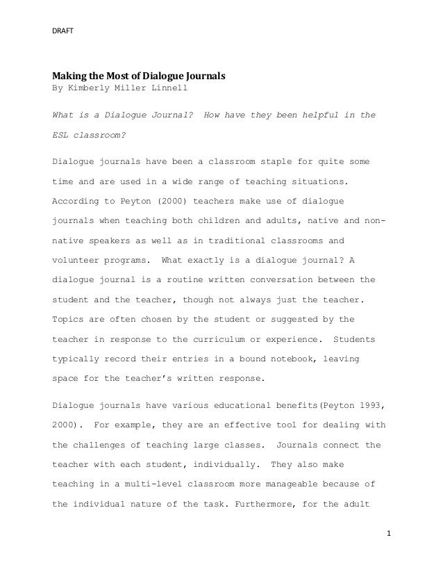 DRAFT1Making the Most of Dialogue JournalsBy Kimberly Miller LinnellWhat is a Dialogue Journal? How have they been helpful...
