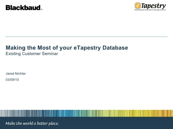 Making the most of your e tapestry database