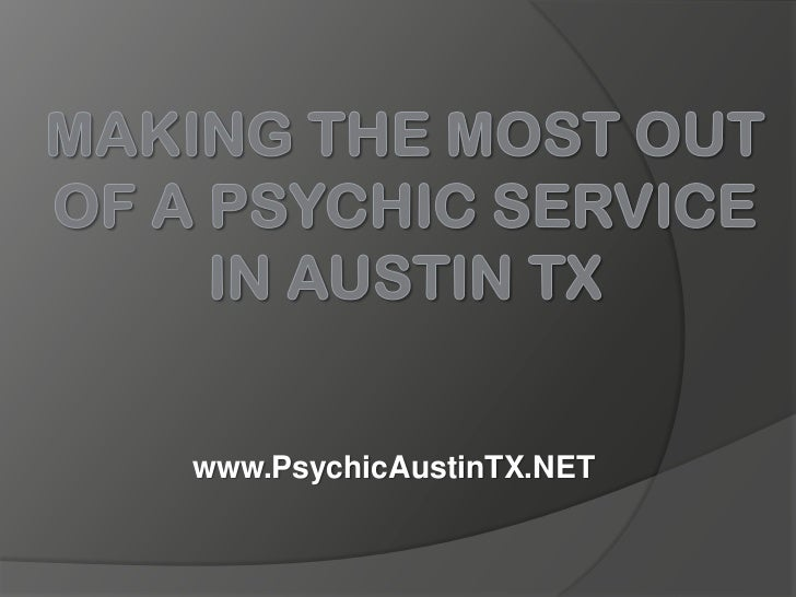 Making the Most Out of a Psychic Service in Austin TX