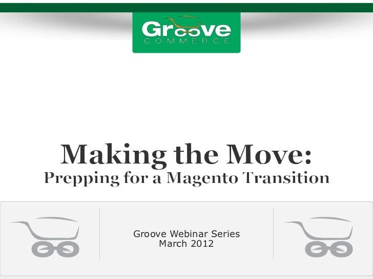 Groove Webinar Series     March 2012