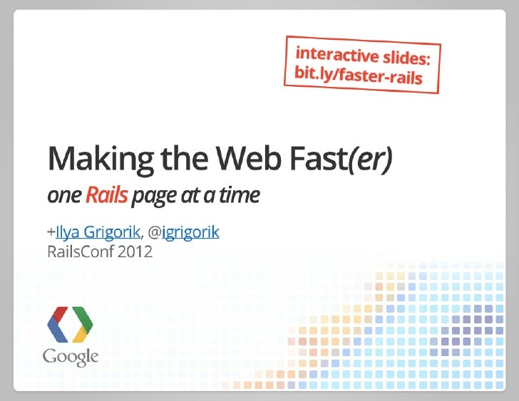 Making the web fast(er) - RailsConf 2012