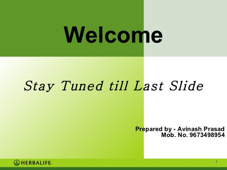 Welcome Stay Tuned till Last Slide Prepared by - Avinash Prasad Mob. No. 9673498954