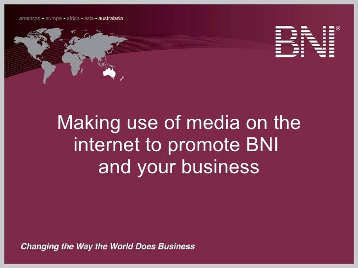 Making use of media on the internet to promote BNI  and your business